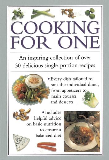Cooking for One - An Inspiring Collection of Over 30 Delicious Single-portion Recipes ebook by Valerie Ferguson