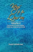 Keys to the Qur'an: Volume 4: Commentary on Surahs Al-`Ankabut, Al-Rahman, Al-Waqi`ah and Al-Mulk ebook by Shaykh Fadhlalla Haeri