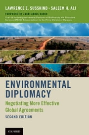 Environmental Diplomacy: Negotiating More Effective Global Agreements ebook by Lawrence E. Susskind,Saleem H. Ali,Zakri Abdul Hamid