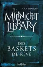 Des baskets de rêve - Mini Midnight Library ebook by Nick Shadow, Shaun Hutson, Alice Marchand