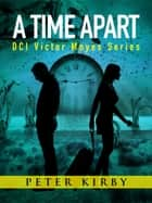 A Time Apart ebook by Peter Kirby