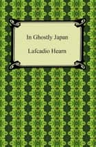 In Ghostly Japan ebook by