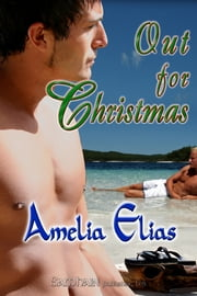 Out for Christmas ebook by Amelia Elias