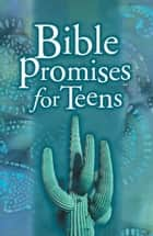 Bible Promises for Teens ebook by B&H Editorial Staff