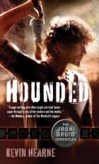 Hounded (with two bonus short stories) ebook by Kevin Hearne