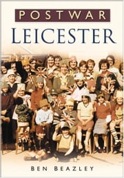 Postwar Leicester ebook by Ben Beazley