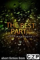 The Best Part ebook by John Mantooth