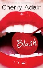 Blush ebook by Cherry Adair