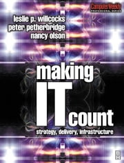 Making IT Count ebook by Nancy Olson,Leslie Willcocks,Peter Petherbridge