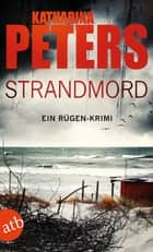 Strandmord - Ein Rügen-Krimi ebook by Katharina Peters