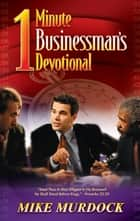 1 Minute Businessman's Devotional ebook by Mike Murdock
