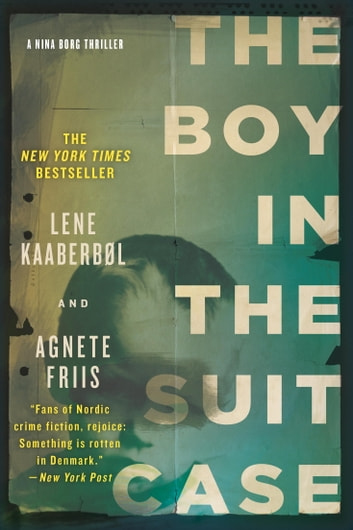 The Boy in the Suitcase (Nina Borg #1) ebooks by Lene Kaaberbol,Agnete Friis