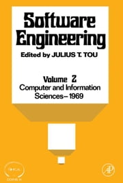 Software Engineering, COINS III: Proceedings of the Third Symposium on Computer and Information Sciences Held in Miami Beach, Florida, December, 1969 ebook by Tou, Julius T.