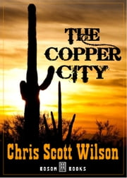 The Copper City ebook by Chris Scott Wilson