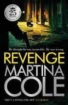Revenge - A pacy crime thriller of violence and vengeance ebook by Martina Cole