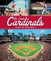 St. Louis Cardinals Past & Present ebook by Doug Feldmann