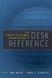 The Professional Counselor's Desk Reference ebook by Mark A. Stebnicki, PhD, LCP, DCMHS, CRC, CCM,Irmo Marini, PhD, DSc, CRC, CLCP