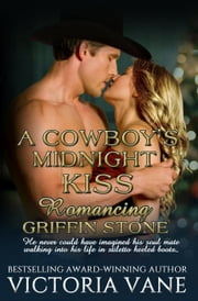 A Cowboy's Midnight Kiss - Romancing the Stones ebook by Victoria Vane