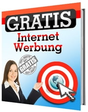 Gratis Internet Werbung ebook by Ingolfo Turtasko