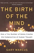 The Birth of the Mind ebook by Gary Marcus