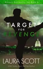 Target For Revenge - A Christian International Thriller ebook by Laura Scott