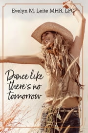 Dance Like There's No Tomorrow ebook by Evelyn Leite
