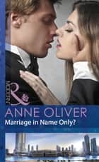Marriage in Name Only? (Mills & Boon Modern) ebook by Anne Oliver