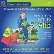 It's Hard Not To Stare - Helping Children Understand Disabilities ebook by Tim Huff,The Honourable David C Onley,Jan Fukumoto