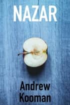 Nazar ebook by Andrew Kooman