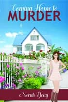 Coming Home to Murder ebook by Norah Deay