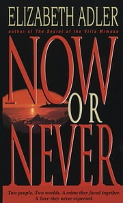 Now or Never ebook by Elizabeth Adler