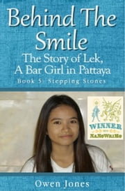 Stepping Stones - The story Of Lek, A Bar Girl In Pattaya ebook by Owen Jones