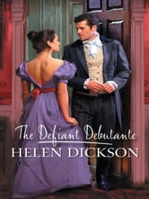 The Defiant Debutante ebook by Helen Dickson