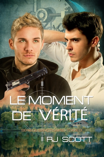 Le Moment De Vérité ebook by RJ Scott