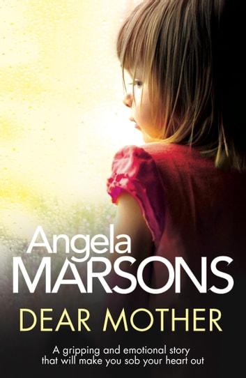 Dear Mother - A gripping and emotional story that will make you sob your heart out ebook by Angela Marsons