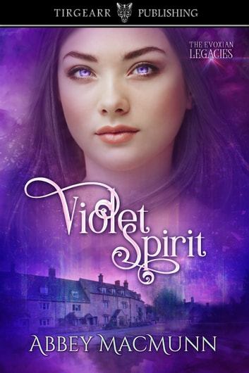 Violet Spirit ebook by Abbey MacMunn