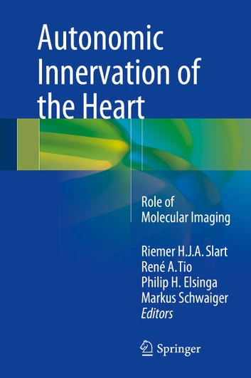 Autonomic Innervation of the Heart - Role of Molecular Imaging ebook by