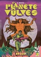La planète des vûlves eBook by Hugues Micol, Hugues Micol