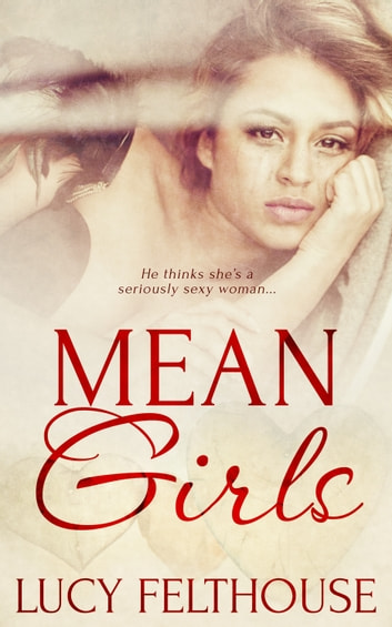 Mean Girls ebook by Lucy Felthouse