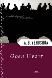 Open Heart ebook by A. B. Yehoshua