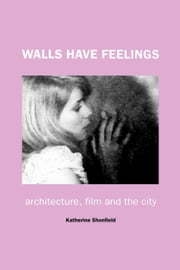 Walls Have Feelings ebook by Shonfield, Katherine