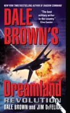 Dale Brown's Dreamland: Revolution ebook by Dale Brown,Jim DeFelice