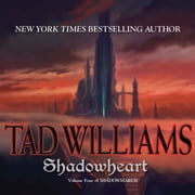 Shadowheart - Shadowmarch: Volume IV audiobook by Tad Williams