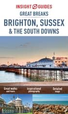 Insight Guides: Great Breaks Brighton, Sussex & the South Downs ebook by Insight Guides