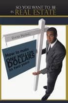So You Want To Be In Real Estate ebook by David Pilling