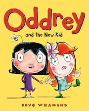Oddrey and the New Kid ebook by Dave Whamond