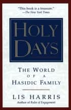 Holy Days ebook by Lis Harris