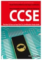 CCSE Check Point Certified Security Expert Exam Preparation Course in a Book for Passing the CCSE Certified Exam - The How To Pass on Your First Try Certification Study Guide ebook by William Manning