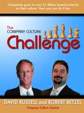 The Company Culture Challenge ebook by David Russell,Robert Betzel