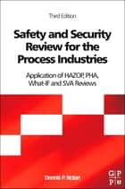 Safety and Security Review for the Process Industries ebook by Dennis P. Nolan